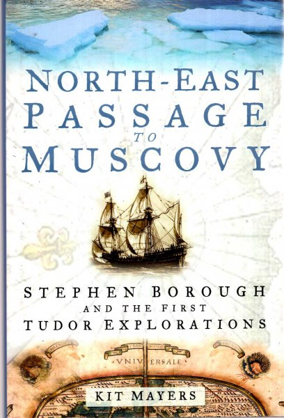 Image for North-East Passage to Muscovy : Stephen Borough and the First Tudor Explorations