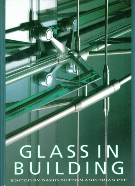 Image for Glass in Building : A Guide to Modern Architectural Glass Performance