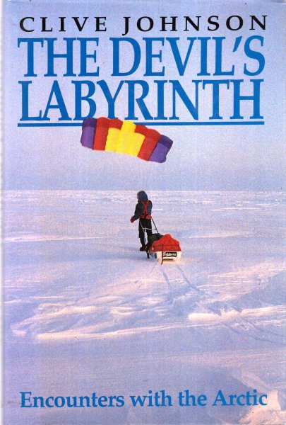 Image for The Devil's Labyrinth : Encounters with the Arctic