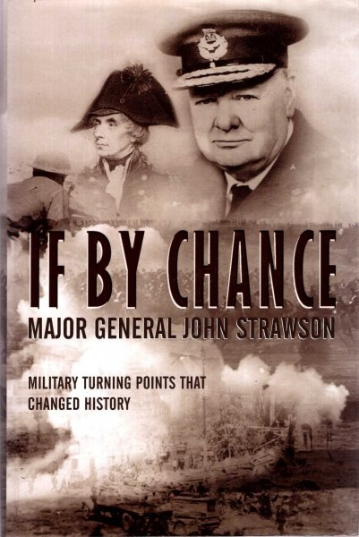 Image for If By Chance - military turning points that changed history