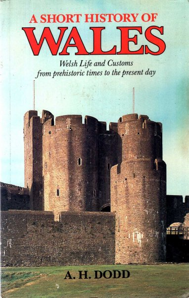 Image for A Short History of Wales: Welsh Life and Customs from Prehistoric Times to the Present Day