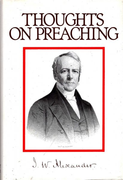 Image for Thoughts on Preaching, being contributions to homiletics