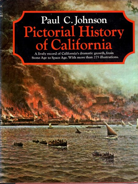 Image for Pictorial History of California, a lively record of California's dramatic growth