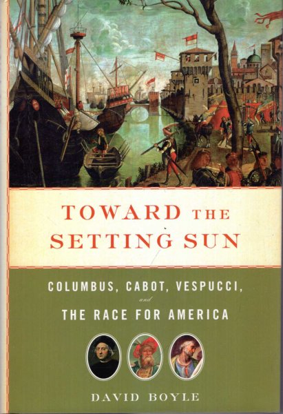 Image for Toward the Setting Sun : Columbus, Cabot, Vespucci, and the Race for America