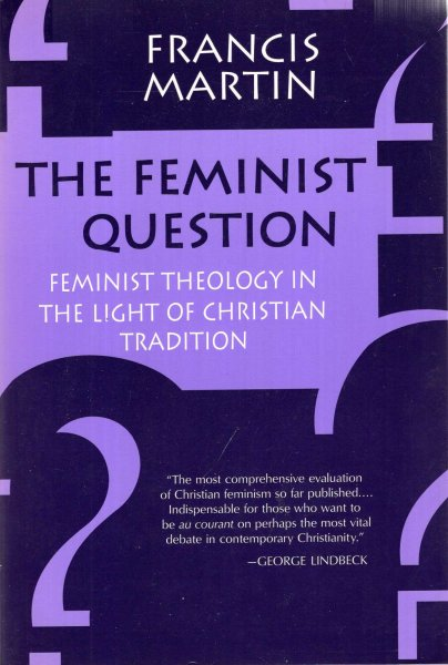 Image for The Feminist Question : Feminist Theology in the Light of Christian Tradition