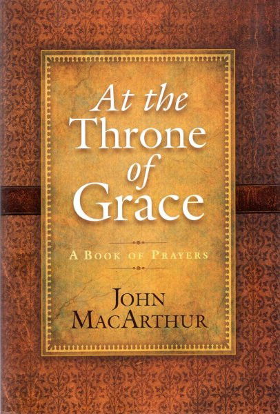 Image for At the Throne of Grace : A Book of Prayers