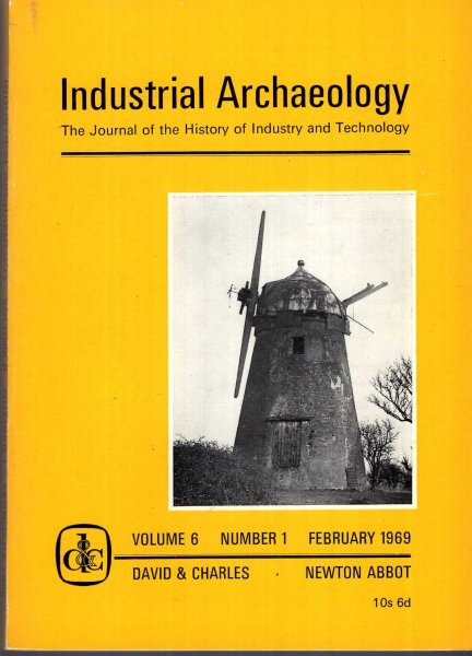 Image for Industrial Archaeology - the journal of the History of Industry and Technology, volume 6, Number 1, February 1969