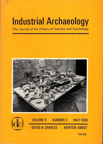 Image for Industrial Archaeology - the journal of the History of Industry and Technology, volume 6, Number 2, May 1969