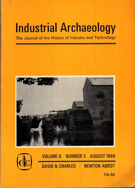 Image for Industrial Archaeology - the journal of the History of Industry and Technology, volume 6, Number 3, August 1969