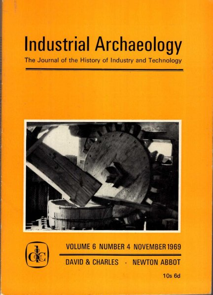 Image for Industrial Archaeology - the journal of the History of Industry and Technology, volume 6, Number 4, November 1969