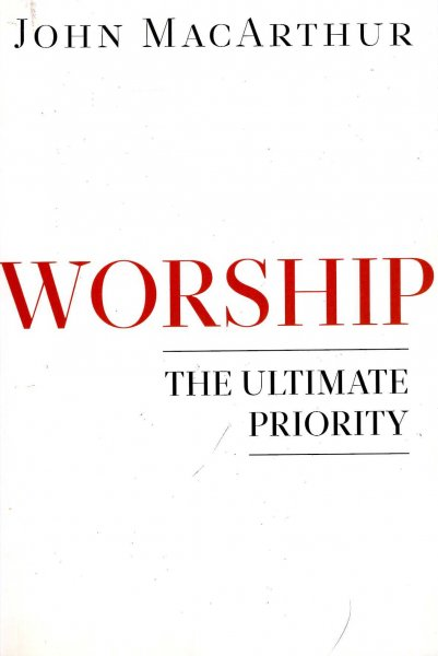 Image for Worship : The Ultimate Priority
