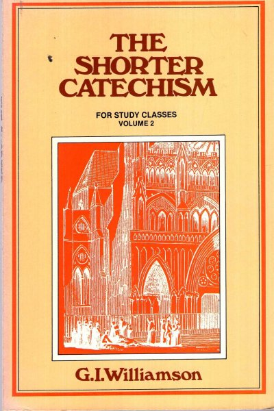 Image for The Shorter Catechism for Study Classes volume 2