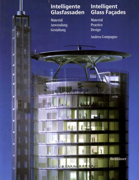 Image for Intelligente Glasfassaden / Intelligent Glass Facades : Material, Anwendung, Gestaltung / Material, Practice, Design