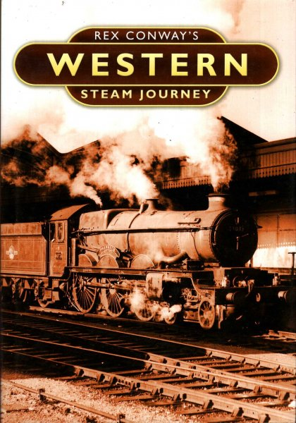 Image for Rex Conway's Western Steam Journey