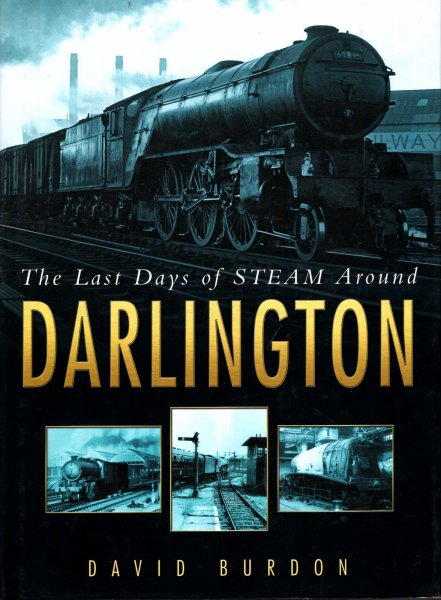 Image for The Last Days of Steam Around Darlington