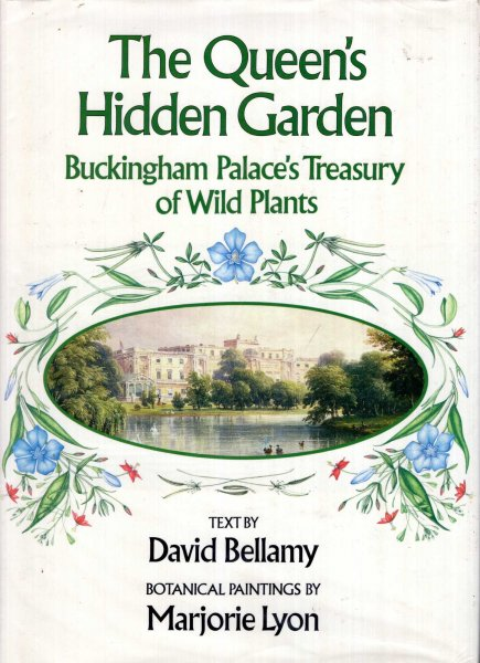 Image for The Queen's Hidden Garden : Buckingham Palace's Treasury of Wild Plants