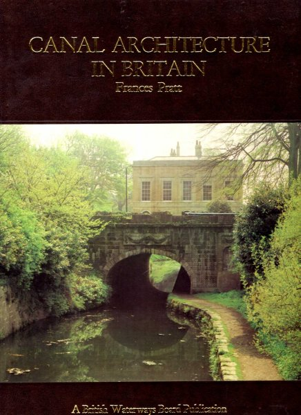 Image for Canal architecture in Britain : An introduction to the fascinating building and structures of our waterways