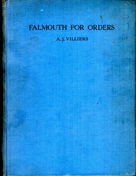 Image for Falmouth for Orders : the story of the last Clipper Ship Race around Cape Horn