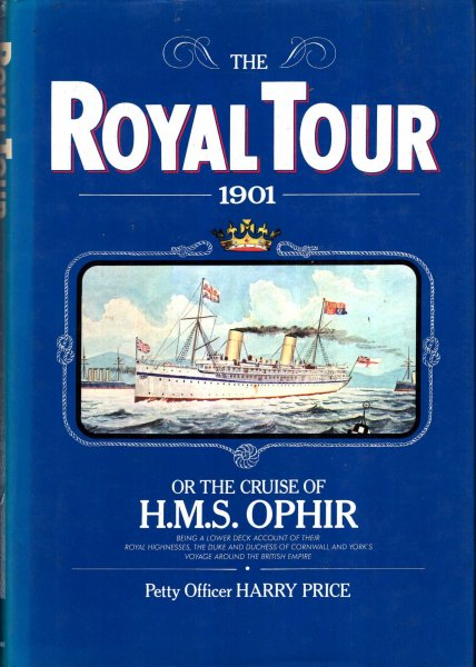 Image for The Royal Tour 1901 : Or, the Cruise of the H.M.S. Ophir