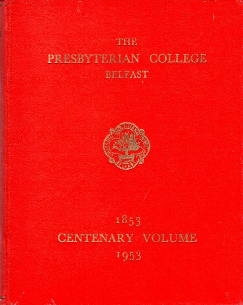 Image for The Presbyterian College, Belfast 1853-1953