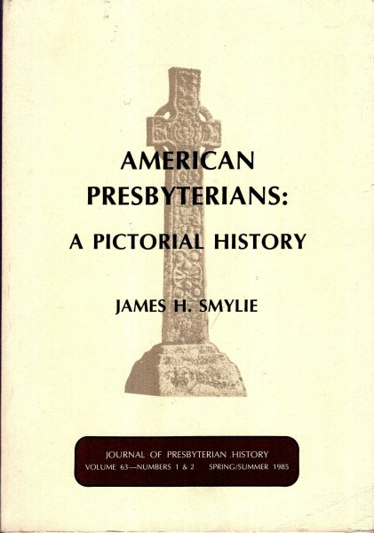 Image for Journal of Presbyterian History, volume 63, Numbers 1 & 2 : American Presbyterians : A Pictorial History