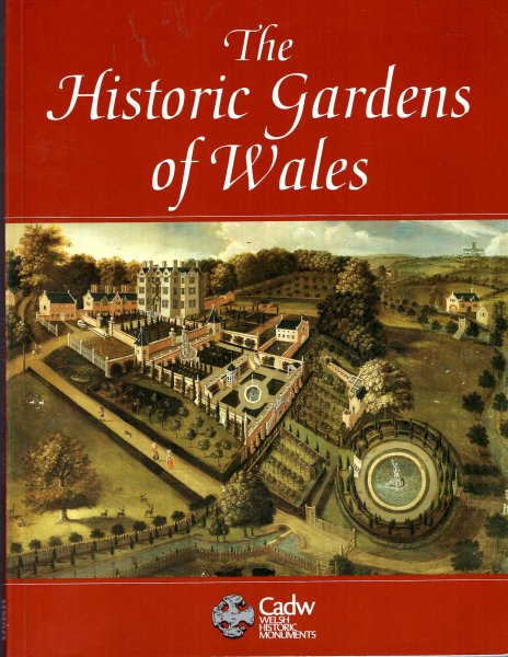 Image for Historic Gardens of Wales : An Introduction to Parks and Gardens in the History of Wales