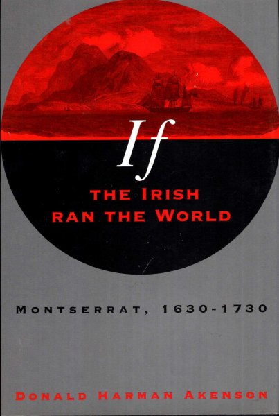 Image for If the Irish Ran the World : Montserrat, 1630-1730