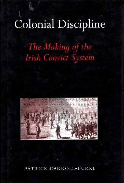 Image for Colonial Discipline : The Making of the Irish Convict System