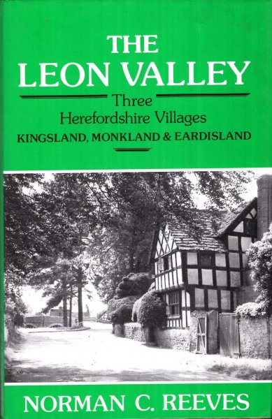 Image for The Leon Valley : Three Herefordshire Villages, Kingsland, Monkland, Eardisland