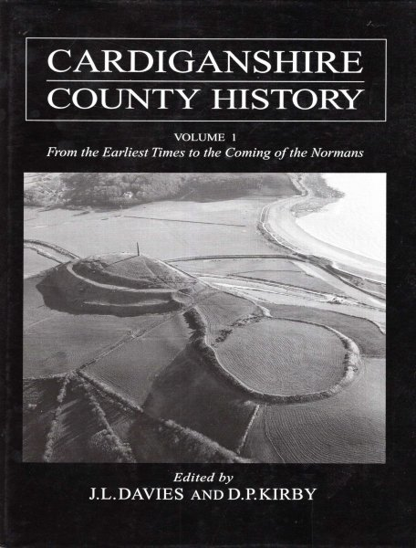 Image for Cardiganshire County History Volume 1 : From the Earliest Times to the Coming of the Normans (University of Wales Press - Cardiganshire County History)