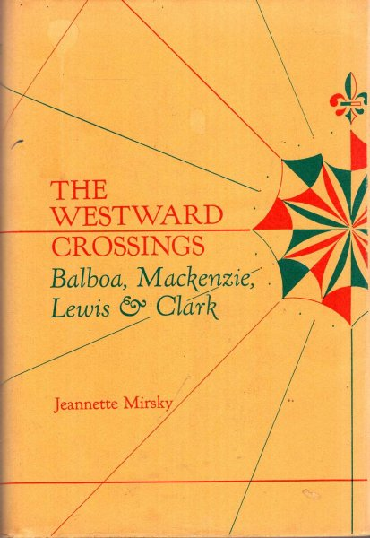 Image for The Westward Crossings : Balboa, Mackenzie, Lewis and Clark