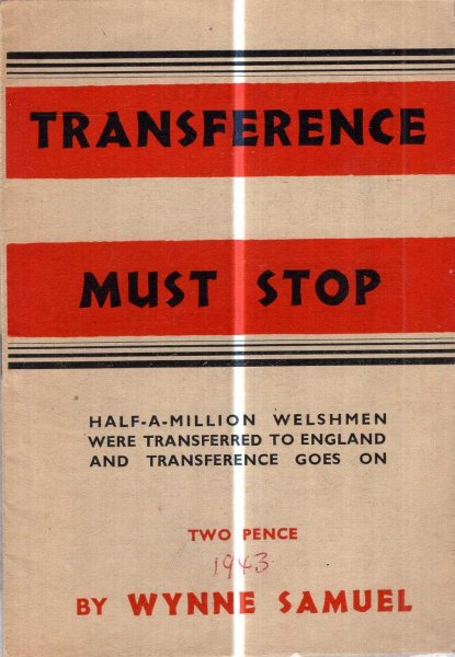 Image for Transference Must Stop : half-a-million Welshmen were transferred to England and transference goes on