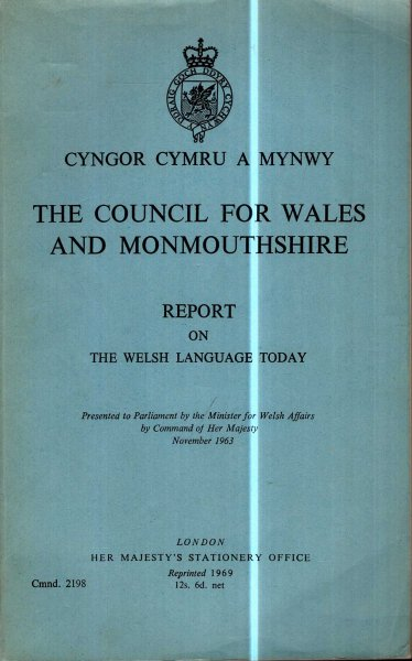 Image for The Council for Wales and Monmouthshire : Report on the Welsh language Today