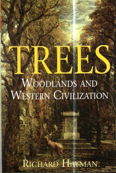 Image for Trees : Woodlands and Western Civilization