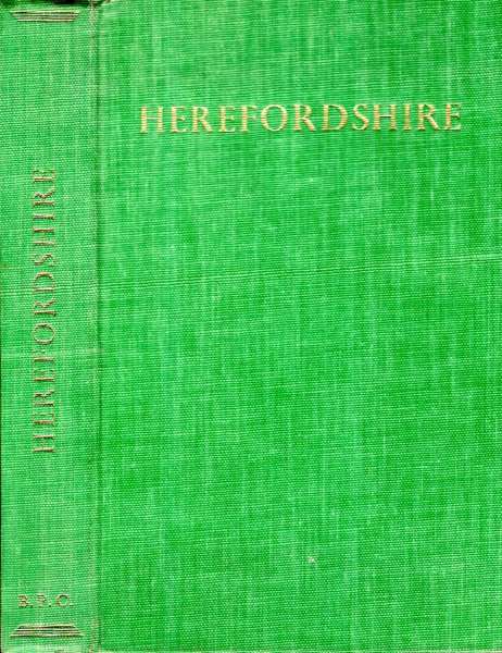 Image for Herefordshire, its natural history, archaeology, and history, chapters written to celebrate the centenary of the Woolhope Naturalists' Field Club, founded in 1851