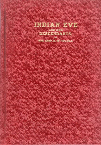 Image for Indian Eve and her Descendants : An Indian story of Bedford County, Pennsylvania