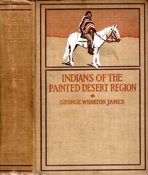 Image for The Indians of the Painted Desert Region Hopis, Navahoes, Wallapais, Havasupais