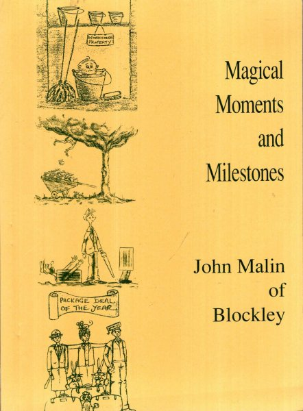 Image for Magical Moments amd Milestones - the life story of John Malin of Blockley