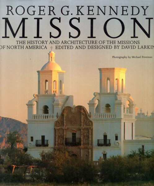 Image for Mission : The History and Architecture of the Missions of North America