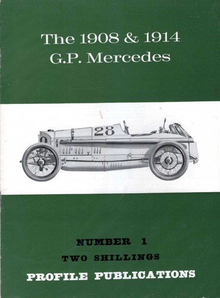 Image for Profile Publications Number 1 : The 1908 & 1914 G.P. Mercedes