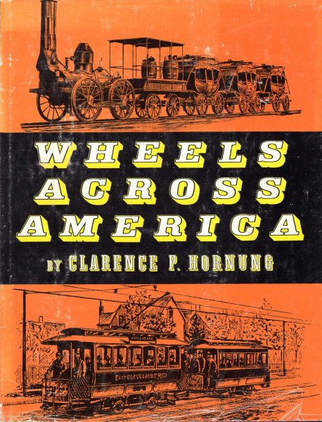 Image for Wheels Across America, a pictorial cavalcade illustrating the early development of vehicular transportation