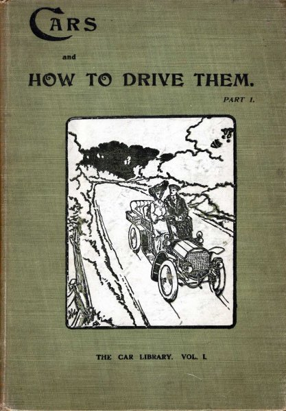 Image for The Car Library : Cars and how ro drive them : volume I