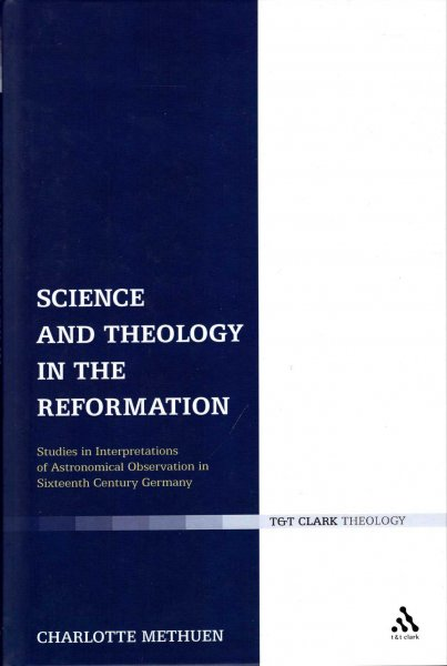 Image for Science and Theology in the Reformation : Studies in Interpretations of Astronomical Observation in Sixteenth-Century Germany