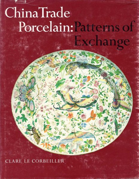 Image for China Trade Porcelain : Patterns of Exchange