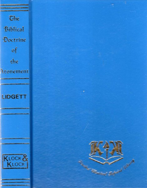 Image for The Biblical Doctrine of the Atonement (Limited Classical Reprint Library)