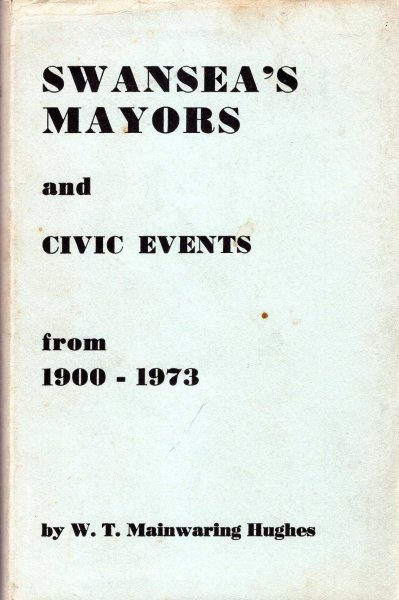 Image for Swansea's Mayors and Civic Events between 1900 and 1974
