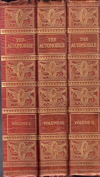 Image for The Automobile - a practical treatise on the construction of modern motor cars, steam, petrol, electric & petrol-electric (three volumes, complete)