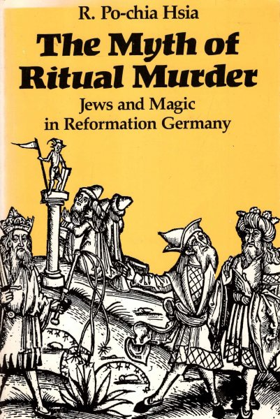 Image for The Myth of Ritual Murder : Jews and Magic in Reformation Germany