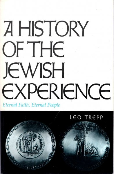 Image for A History of the Jewish Experience : Eternal Faith, Eternal People.