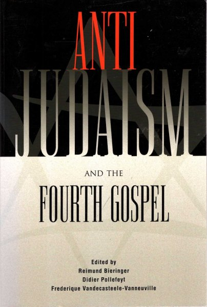 Image for Anti-Judaism and the Fourth Gospel